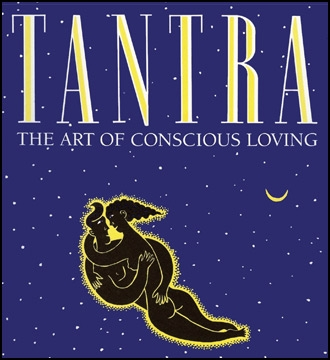 Tantra: The Art of Conscious Loving (20th Anniversary Edition)